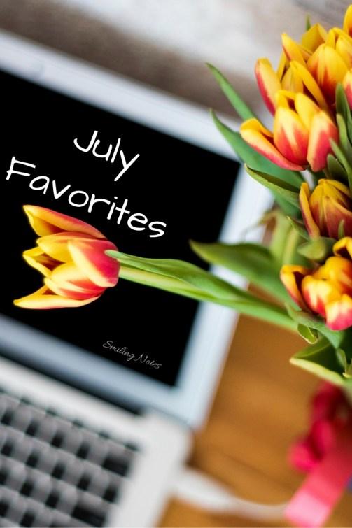 July Favorites - Smiling Notes