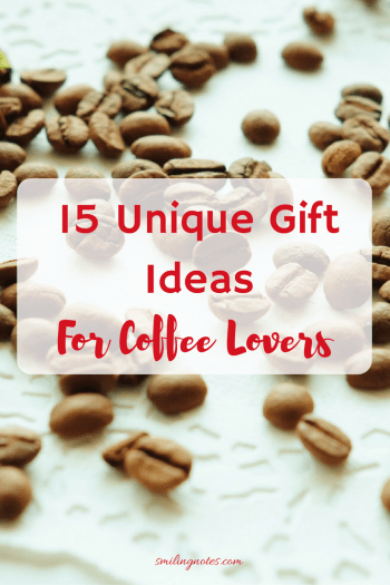 15 Unique Gift Ideas for coffee lovers