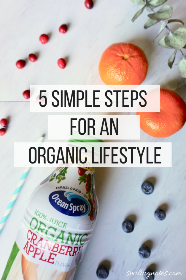 5 Simple Steps for an organic lifestyle - An organic lifestyle is not just better for your health but also better for our overall environment. But does living an organic lifestyle mean shelling out more money? Not necessarily! Here are a few simple ways to achieve that. #OceanSprayOrganic #ad