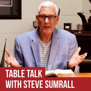 Table Talk with Steve Sumrall