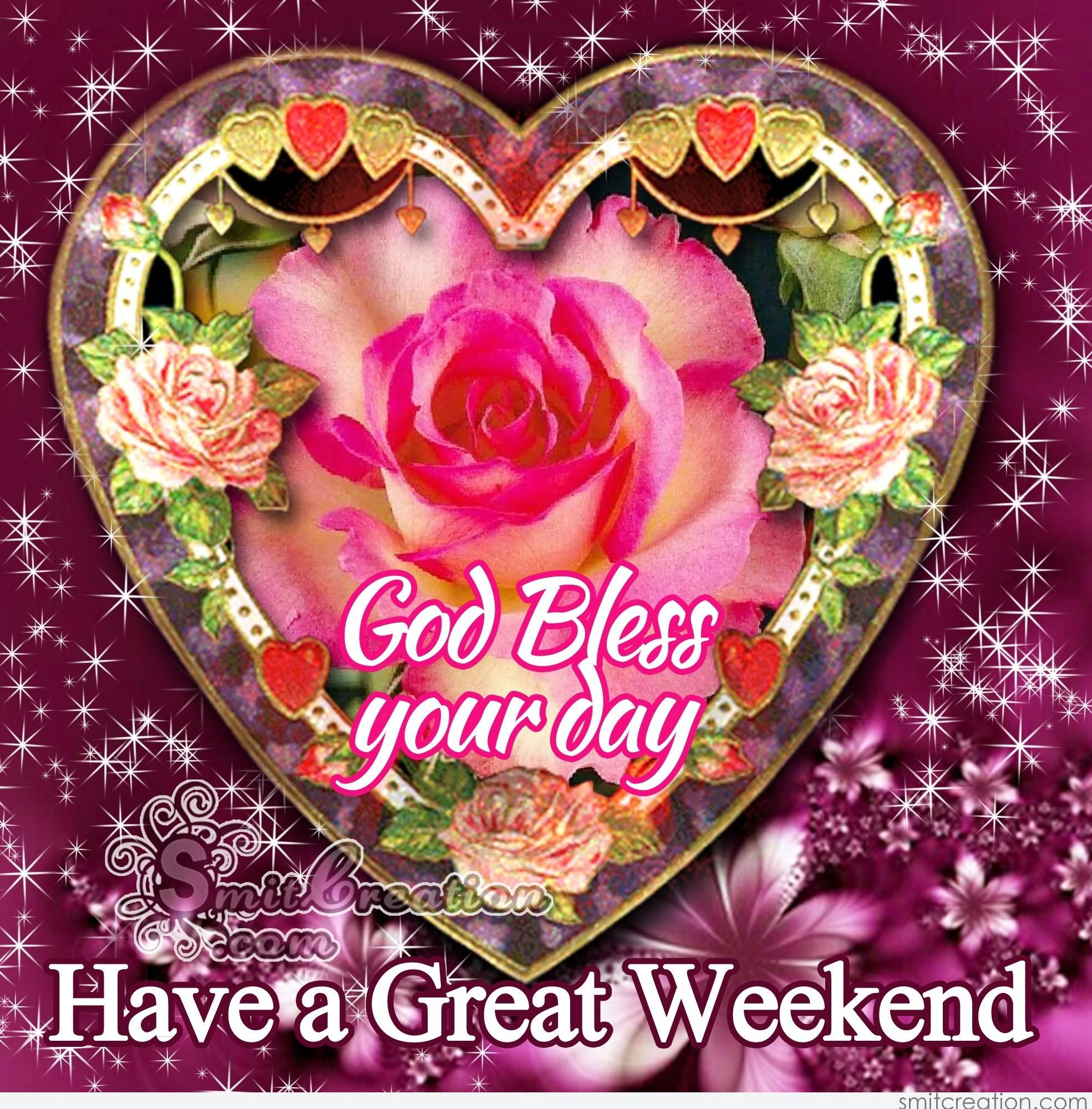 God Bless Your Day Have A Great Weekend SmitCreation Com