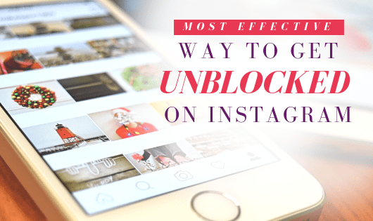 Most Effective Ways To Get Unblocked on Instagram