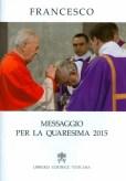 0005160_papa-francesco-messaggio-per-la-quaresima-2015