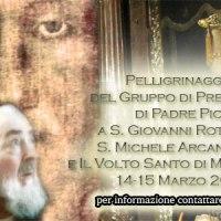 Pelligrinaggio del Gruppo di Preghiera di P. Pio dal 14-15 Marzo 2015