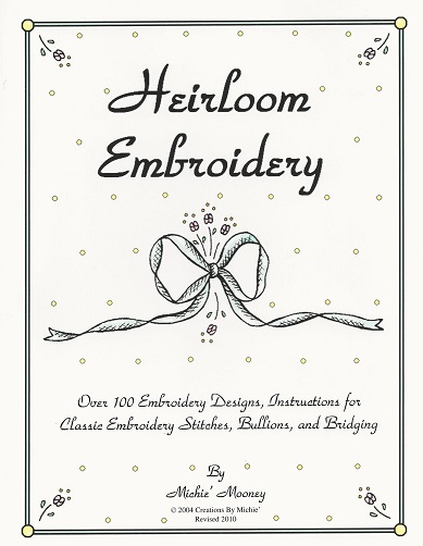 Heirloom Embroidery Book by Creations by Michie at