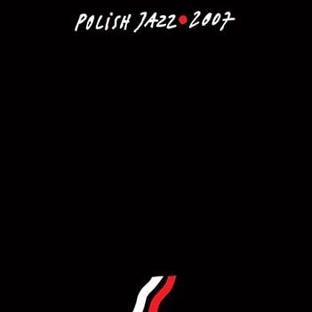 Polish Jazz 2007