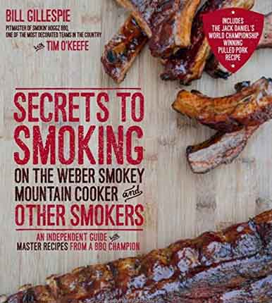 Secrets to Smoking on the Weber Smokey Mountain Cooker by Bill Gillespie