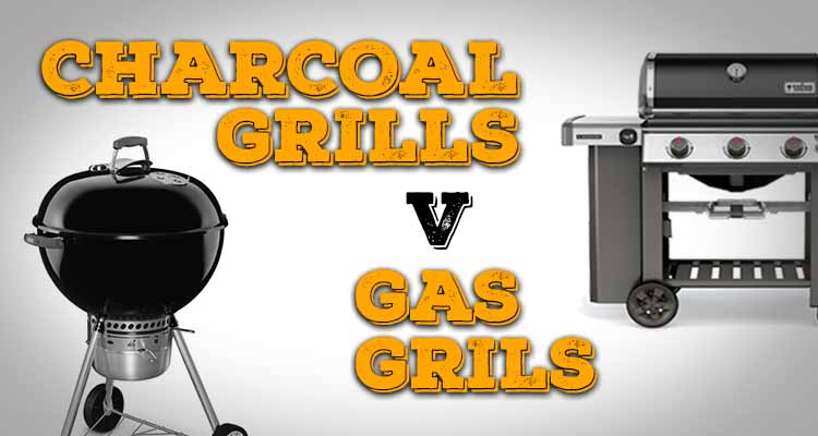 Charcoal vs gas grills