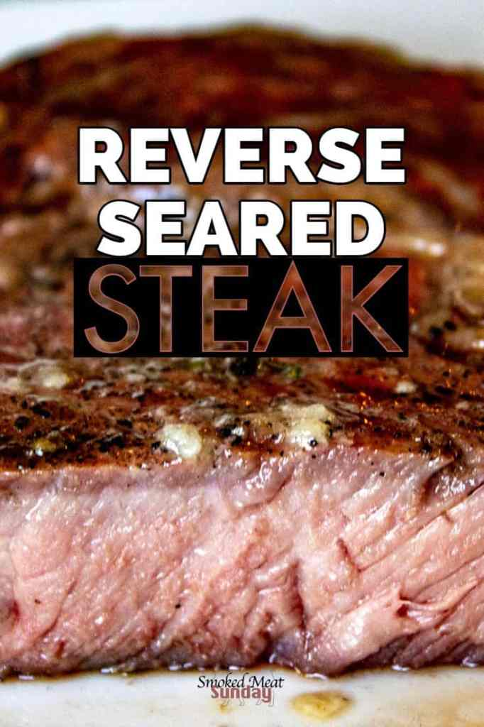 Looking for the best smoked steak recipe? The reverse seared steak is one recipe EVERYONE should know how to do. This is the tastiest way to make a steak! #pelletgrillrecipes #traegerrecipes #smokedmeatrecipes #barbecuerecipes