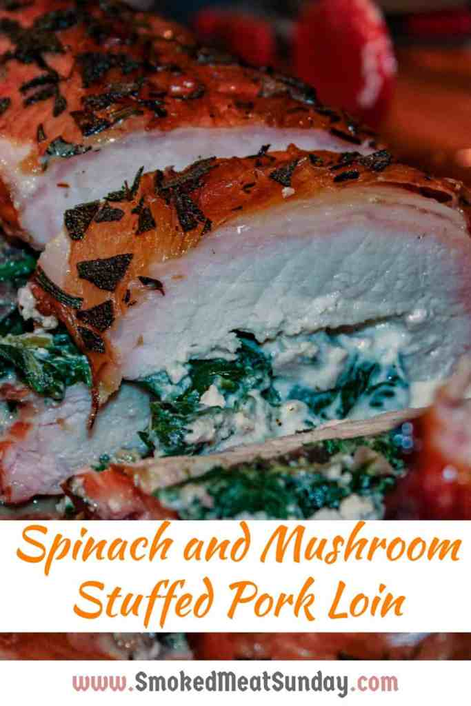 spinach and mushroom stuffed pork loin