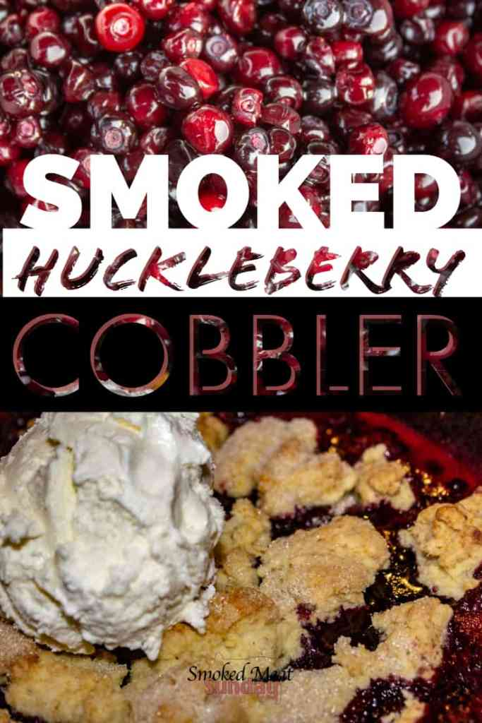 Smoked Huckleberry Cobbler Recipe - Easy to make - just requires a handful of ingredients - Cooked on a Traeger - Pellet Grill Recipe