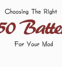 how to choose the right battery for your mod [ 1280 x 720 Pixel ]