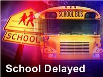 School Delayed