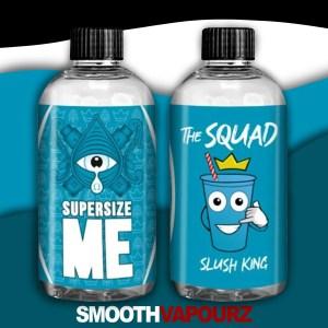 the squad supersize me smooth vapourz Slush King