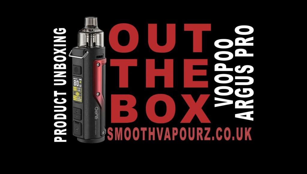 Smooth Vapourz OUTTHEBOX Argus Pro