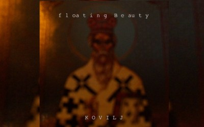 Album Review: Kovilj by floating Beauty