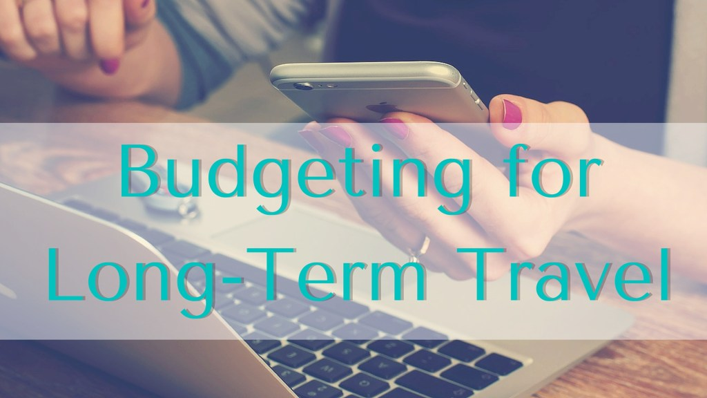 budgeting for long term travel