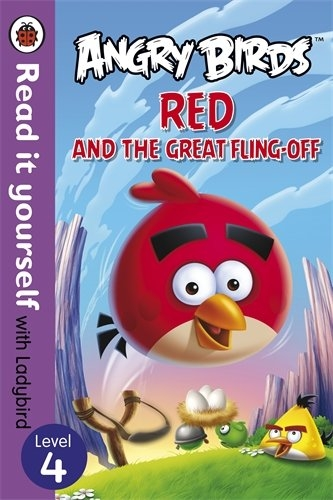 Angry Birds Red And The Great Flingoff Read It Yourself With Ladybird Level 4 9780723289050