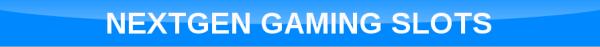 Free NextGen Gaming Slots
