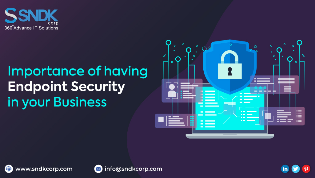 Importance of Having Endpoint Security In Your Business