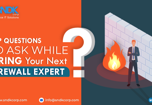 Top Questions to Ask While Hiring Your Next Managed Firewall Expert