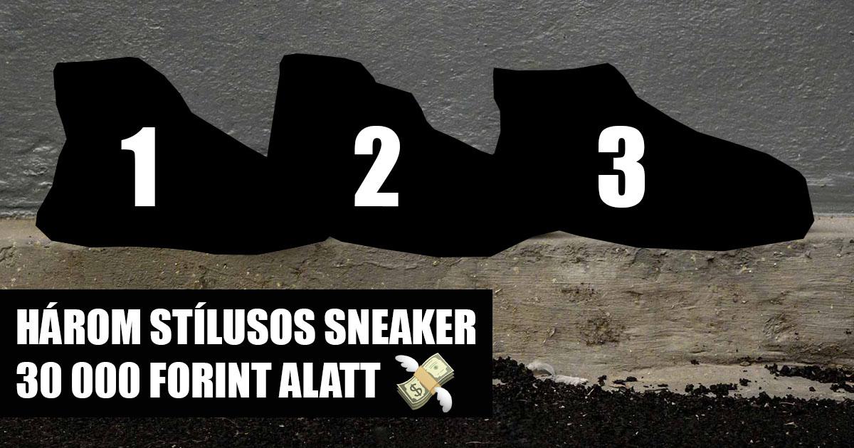 Három stílusos sneaker 30 ezer forint alatt