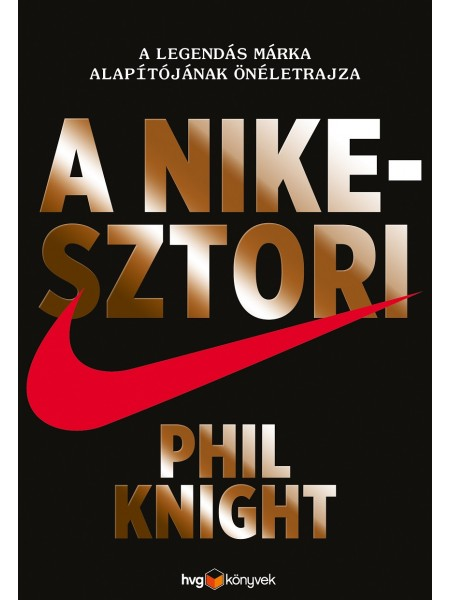 Phil Knight - A Nike sztori