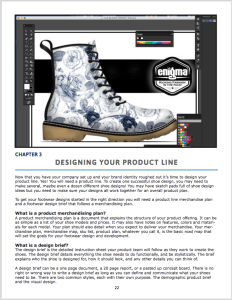 Chapter 3 : Designing Your Product Line Two kinds of shoe design briefs. Footwear merchandise plans. How to hire a shoe designer. Do you need a patent? Design vs utility patents. Designing your own custom shoes. How to find a shoe designer.