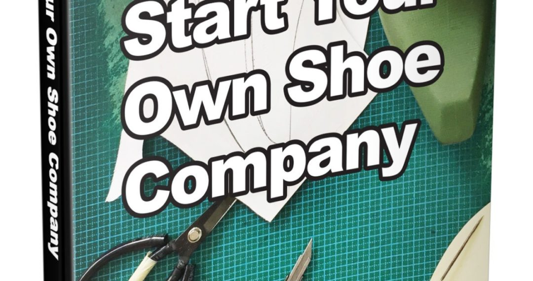 How to Start your Own Shoe Company Book