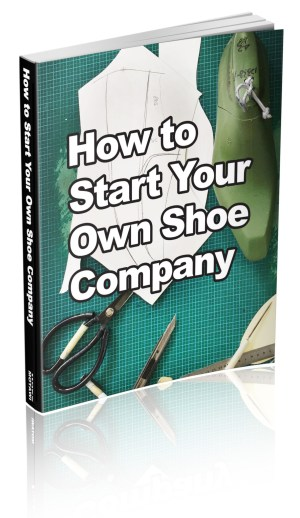 how to start your own shoe company starting your own footwear business