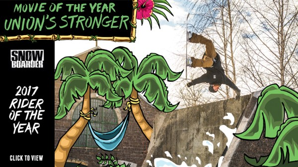 2017 Snowboarding Movie of the Year is Stronger by Union Binding Co.