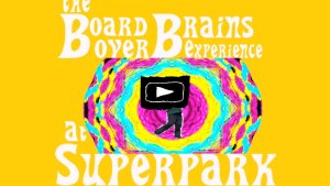 Board Over Brains Experience: Superpark 22