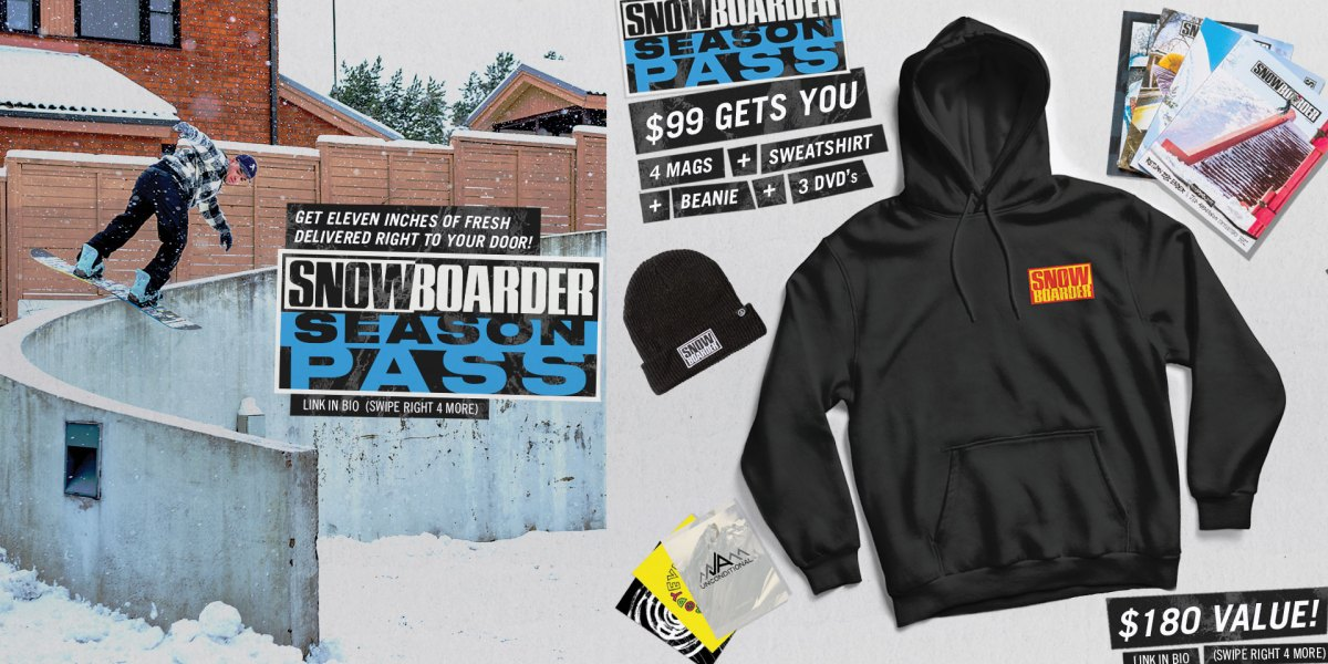 New Print Issues, Exclusive Hoodie, and More—SNOWBOARDER SEASON PASS NOW AVAILABLE