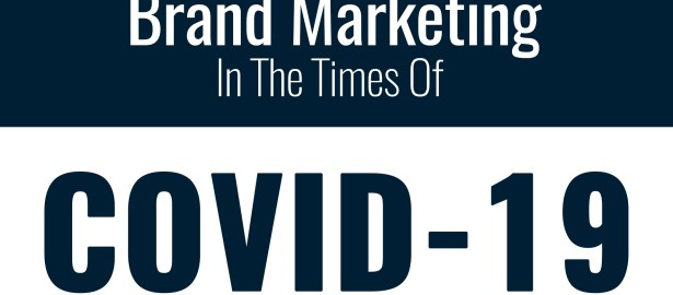 Brand Marketing In The Times Of COVID-19 Crisis