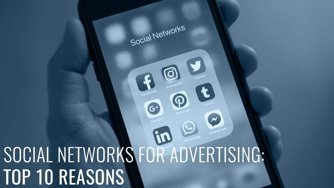 Social Networks for Advertising: Top 10 Reasons