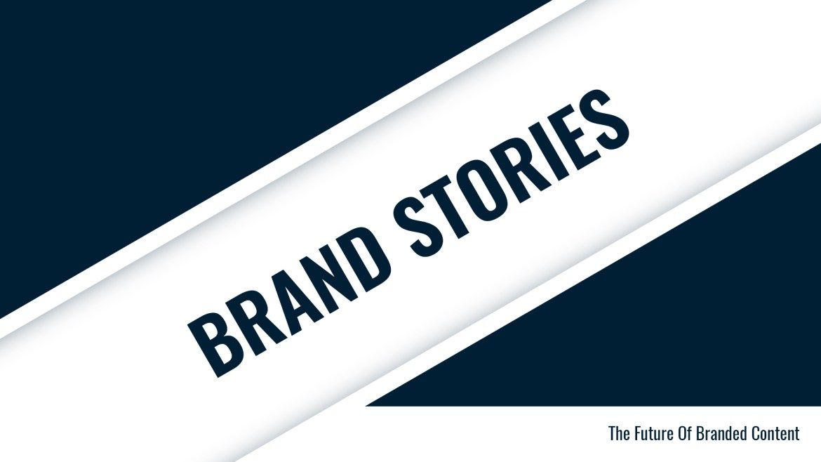 Brand Stories – The Future Of Branded Content | A Documentary