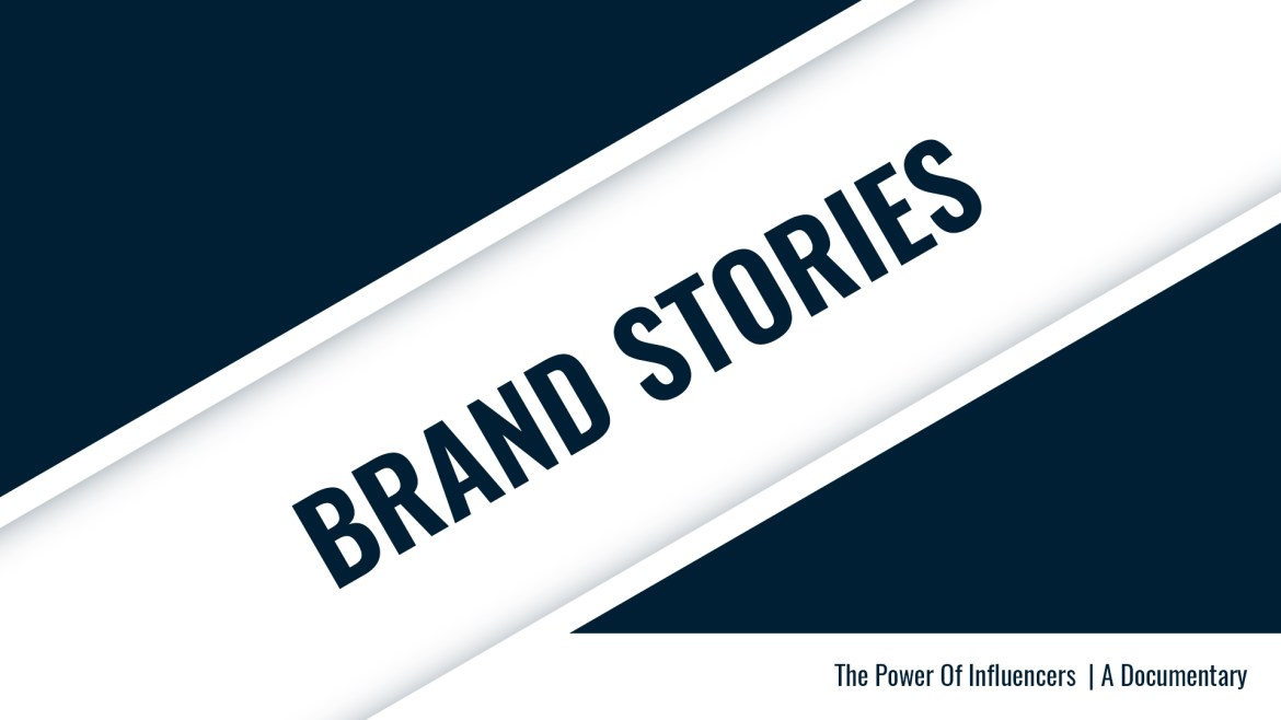 Brand Stories – The Power Of Influencers | A Documentary