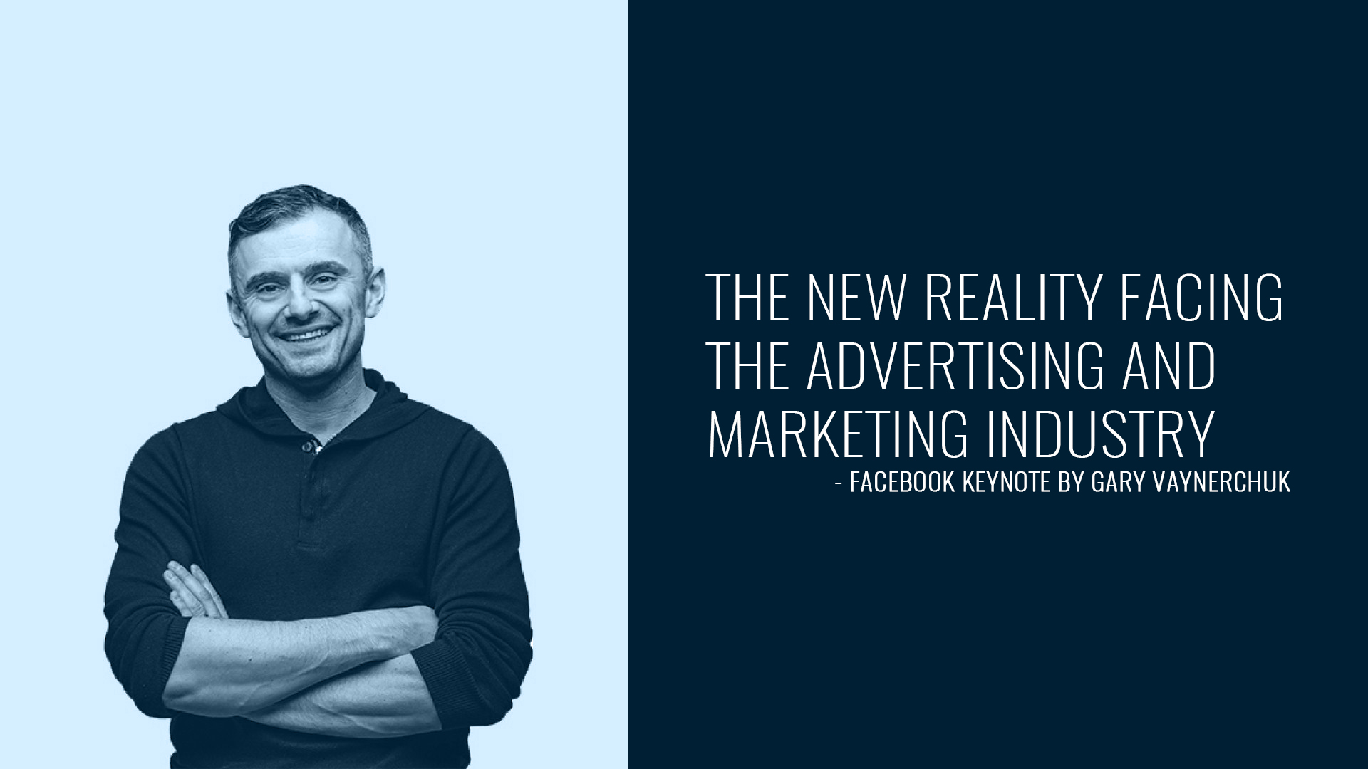 The New Reality Facing the Advertising and Marketing Industry   Facebook Keynote By Gary Vaynerchuk