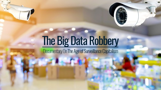 The Big Data Robbery | Documentary On The Age of Surveillance Capitalism