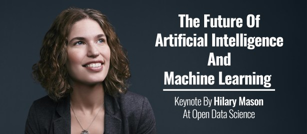 The Future Of Artificial Intelligence And Machine Learning | Keynote By Hilary Mason At Open Data Science