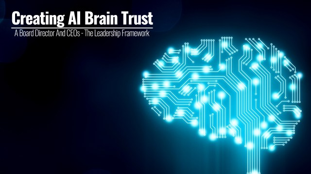 Creating Ai Brain Trust | A Board Director And CEOs - The Leadership Framework