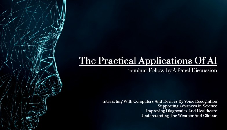 The Practical Applications Of Artificial Intelligence | Seminar Follow By A Panel Discussion