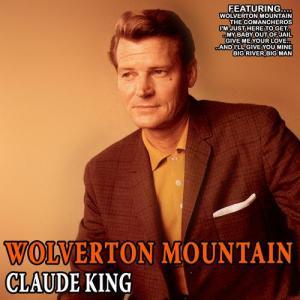 "His major hit, ""Wolverton Mountain,"" didn't make No. 1, but won Claude King his highest chart ranking."