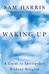 Book Review: Waking Up, by Sam Harris