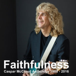Cover photo of Faithfulness, Caspar McCloud Anthology 1988 - 2016 showing Caspar <cCloud playing his light blue Fender Stratocaster guitar . He has a worshipful expression of Adoration on his face.