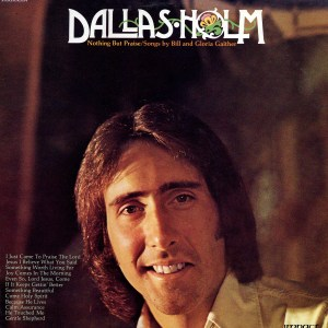 "Jesus Music artist Dallas Holm pictured on the cover of the 1975 ""Nothing But Praise"" album"