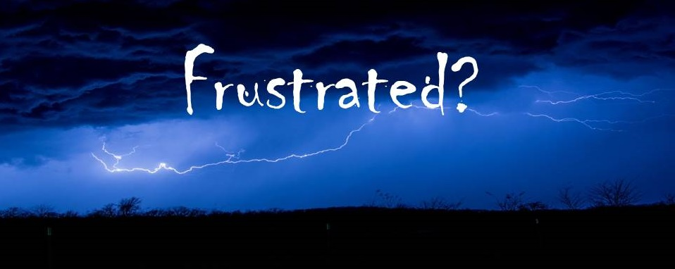 Frustrated?