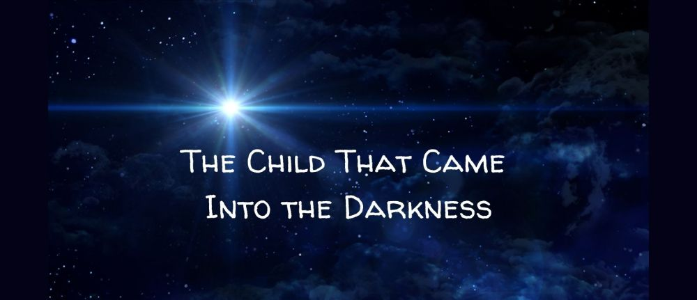 The Child Who Came Into the Darkness