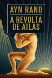 A Revolta de Atlas Vol.3 - Ayn Rand