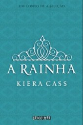 A Rainha - Kiera Cass